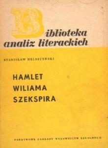 Stanisław Helsztyński HAMLET WILIAMA SZEKSPIRA [antykwariat] - 2834462172
