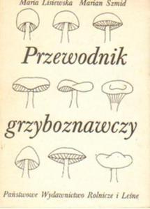 Maria Lisiewska, Marian Szmid PRZEWODNIK GRZYBOZNAWCZY [antykwariat] - 2834462183