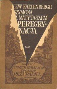 Lew Kaltenbergh SZYMONA Z MATYJASZEM PEREGRYNACJA [antykwariat] - 2834462206