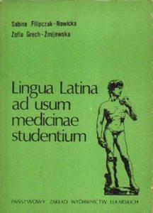 Sabina Filipczak-Nowicka, Zofia Grech-Żmijewska LINGUA LATINA AD USUM MEDICINAE STUDENTIUM [antykwariat] - 2834462209