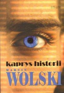 Marcin Wolski KAPRYS HISTORII - 2834462212