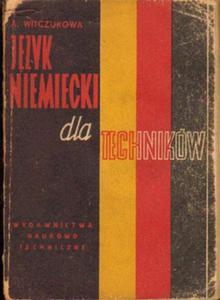 Aleksandra Witczukowa JĘZYK NIEMIECKI DLA TECHNIKÓW [antykwariat] - 2834462236