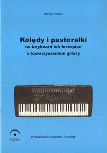 Henryk Ożarek KOLĘDY I PASTORAŁKI NA KEYBOARD LUB FORTEPIAN Z TOWARZYSZENIEM GITARY - 2834462250