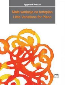 Zygmunt Krauze MAŁE WARIACJE NA FORTEPIAN - 2834462324