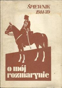 O MÓJ ROZMARYNIE. ŚPIEWNIK 1914-39 [antykwariat] - 2842359453