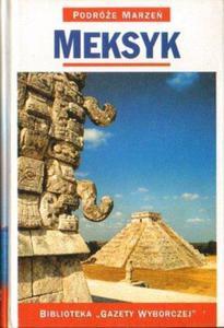 PODRÓŻE MARZEŃ. MEKSYK [antykwariat] - 2834462385