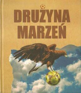 Rafał Paśniewski DRUŻYNA MARZEŃ [antykwariat] - 2834462416