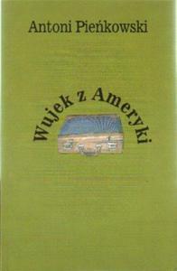 Antoni Pieńkowski WUJEK Z AMERYKI - 2834462418