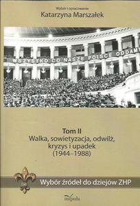 WYBÓR ŹRÓDEŁ DO DZIEJÓW ZHP. TOM II: WALKA, SOWIETYZACJA, ODWILŻ, KRYZYS I UPADEK (1944-1988) - 2834462442
