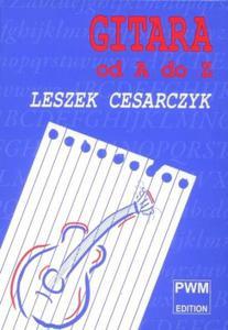 Leszek Cesarczyk GITARA OD A DO Z [antykwariat] - 2834459837