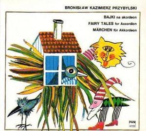 Bronisław Kazimierz Przybylski BAJKI NA AKORDEON - 2834462511