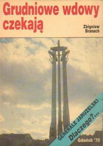 Zbigniew Branach GRUDNIOWE WDOWY CZEKAJĄ [antykwariat] - 2834462632