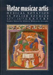 NOTAE MUSICAE ARTIS. MUSICAL NOTATION IN POLISH SOURCES 11TH - 16TH CENTURY - 2834458986