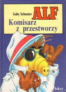 Gaby Schuster ALF. KOMISARZ Z PRZESTWORZY [antykwariat] - 2834462639