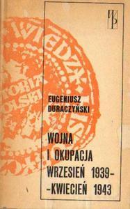 Eugeniusz Duraczński WOJNA I OKUPACJA WRZESIEŃ 1939-KWIECIEŃ 1943 [antykwariat] - 2834462645