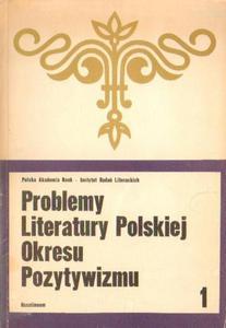 PROBLEMY LITERATURY POLSKIEJ OKRESU POZYTYWIZMU. SERIA 1 [antykwariat] - 2834462655