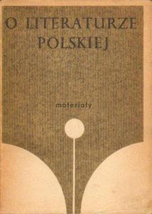 O LITERATURZE POLSKIEJ. MATERIAŁY [antykwariat] - 2834462670