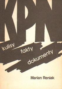Marian Reniak KPN: KULISY, FAKTY, DOKUMENTY [antykwariat] - 2834462674