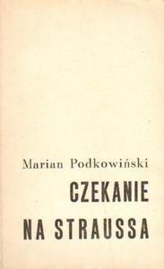 Marian Podkowiński CZEKANIE NA STRAUSSA [antykwariat] - 2834462705
