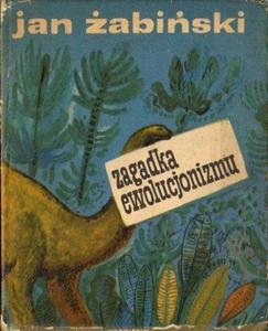 Jan Żabiński ZAGADKA EWOLUCJONIZMU [antykwariat] - 2834462737