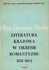 LITERATURA KRAJOWA W OKRESIE ROMANTYZMU 1831-1863. TOM 2 [antykwariat] - 2834462738