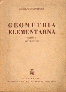 Bolesław Iwaszkiewicz GEOMETRIA ELEMENTARNA. CZĘŚĆ II DLA KLASY IX [antykwariat] - 2834462750