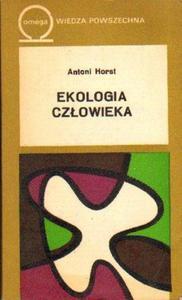 Antoni Horst EKOLOGIA CZŁOWIEKA [antykwariat] - 2834462757