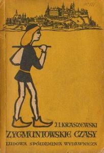 Józef Ignacy Kraszewski ZYGMUNTOWSKIE CZASY. POWIEŚĆ Z ROKU 1572 [antykwariat] - 2843284724