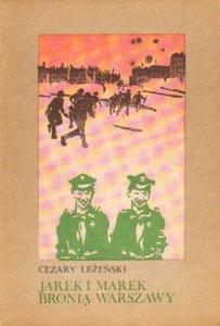 Cezary Leżeński JAREK I MAREK BRONIĄ WARSZAWY [antykwariat] - 2834462771