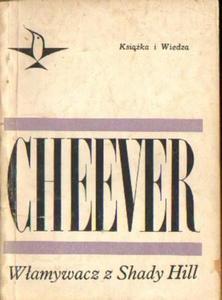 John Cheever WŁAMYWACZ Z SHADY HILL. OPOWIADANIA [antykwariat] - 2834462785