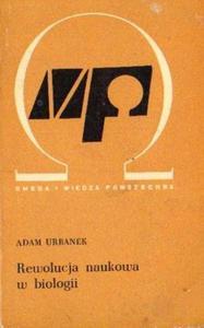 Adam Urbanek REWOLUCJA NAUKOWA W BIOLOGII [antykwariat] - 2836349103