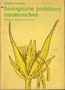 Marian Lityński BIOLOGICZNE PODSTAWY NASIENNICTWA [antykwariat] - 2836520926