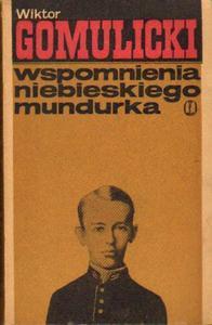 Wiktor Gomulicki WSPOMNIENIA NIEBIESKIEGO MUNDURKA [antykwariat] - 2834462816