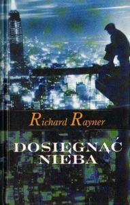 Richard Rayner DOSIĘGNĄĆ NIEBA [antykwariat] - 2834462874