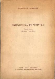 Władysław Piotrowski EKONOMIKA PRZEMYSŁU [antykwariat] - 2834462918