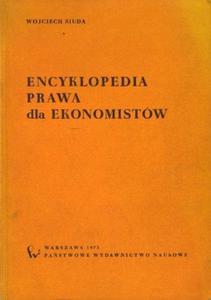 Wojciech Siuda ENCYKLOPEDIA PRAWA DLA EKONOMISTÓW [antykwariat] - 2834462921