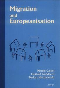Marcin Galent, Idesbald Goddeeris, Dariusz Niedźwiedzki MIGRATION AND EUROPEANISATION - 2834459034