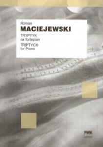 Roman Maciejewski TRYPTYK NA FORTEPIAN - 2835341763