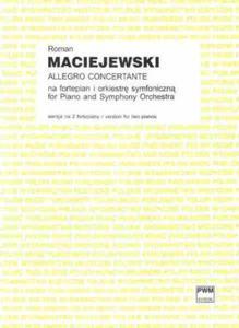 Roman Maciejewski ALLEGRO CONCERTANTE NA FORTEPIAN I ORKIESTR - 2835341764