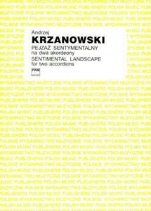 Andrzej Krzanowski PEJZAŻ SENTYMENTALNY NA DWA AKORDEONY - 2834463159