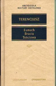 Publiusz Terencjusz Afrykańczyk EUNUCH. BRACIA. TEŚCIOWA [antykwariat] - 2839150116