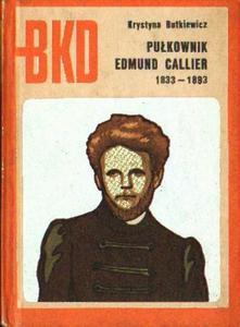 Krystyna Butkiewicz PUŁKOWNIK EDMUND CALLIER 1833-1893 [antykwariat] - 2839150130