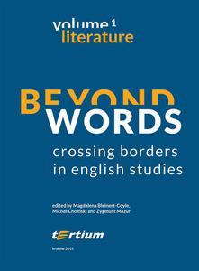 BEYOND WORDS: CROSSING BORDERS IN ENGLISH STUDIES. TOM 1 - 2885969298