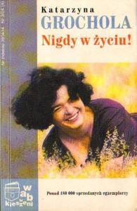 Katarzyna Grochola NIGDY W  - 2861021298