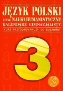 Język polski i inne nauki humanistyczne Kalendarz gimnazjalisty - 2825651481