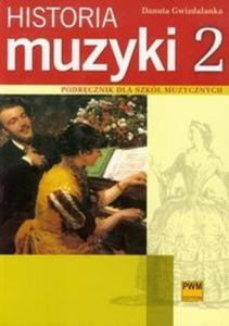 Historia muzyki 2 Podręcznik dla szkół muzycznych - 2825704503