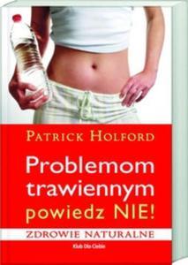 Problemom trawiennym powiedz NIE - 2825706171