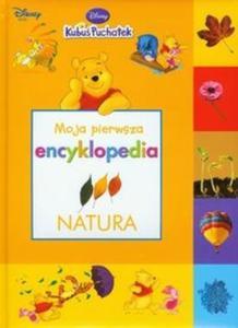 Kubuś Puchatek Moja pierwsza encyklopedia Natura - 2825706536