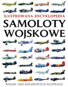 Samoloty wojskowe Ilustrowana encyklopedia - 2825706694