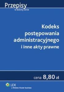 Kodeks postępowania administracyjnego i inne akty prawne - 2825707588
